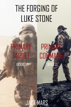 The Forging of Luke Stone Bundle: Primary Target (#1) and Primary Command (#2) E-Book Download