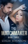 The Matchmaker - Book Three book summary, reviews and downlod