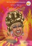Who Was Celia Cruz? book summary, reviews and downlod