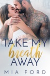 Take My Breath Away book summary, reviews and downlod