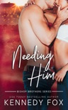 Needing Him book summary, reviews and download