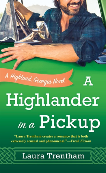 A Highlander in a Pickup by Laura Trentham Book Summary, Reviews and E-Book Download
