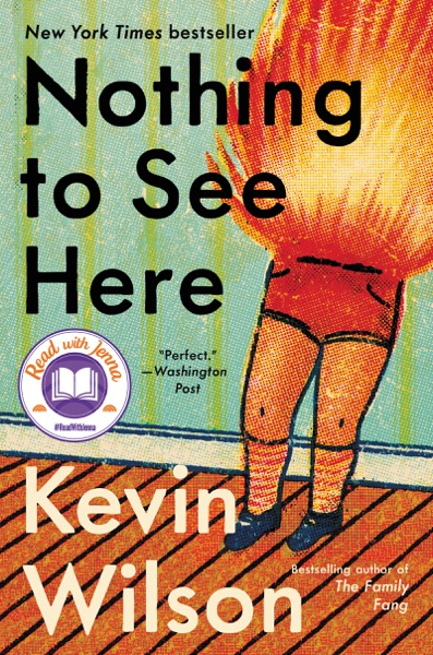 Nothing to See Here by Kevin Wilson Book Summary, Reviews and E-Book Download