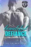 Beautiful Defiance: Cambridge High Mayhem book summary, reviews and downlod