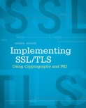 Implementing SSL / TLS Using Cryptography and PKI book summary, reviews and download