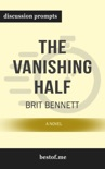 The Vanishing Half: A Novel by Brit Bennett (Discussion Prompts) book summary, reviews and downlod