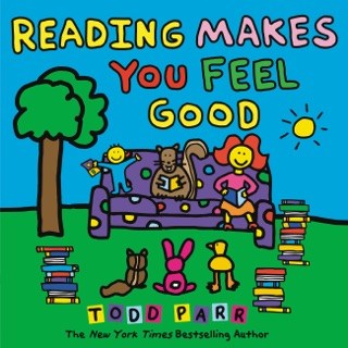 Reading Makes You Feel Good by Todd Parr E-Book Download