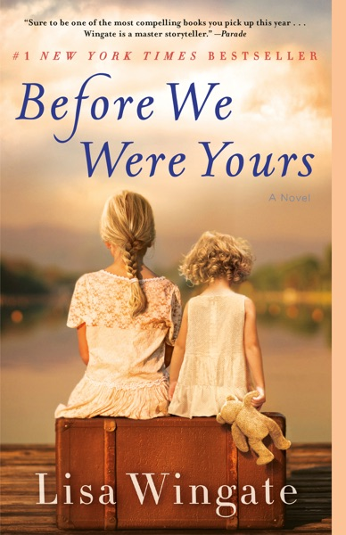 Before We Were Yours by Lisa Wingate Book Summary, Reviews and E-Book Download