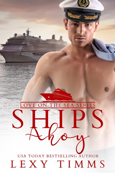 Ships Ahoy by Lexy Timms Book Summary, Reviews and E-Book Download
