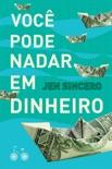 Você pode nadar em dinheiro book summary, reviews and downlod