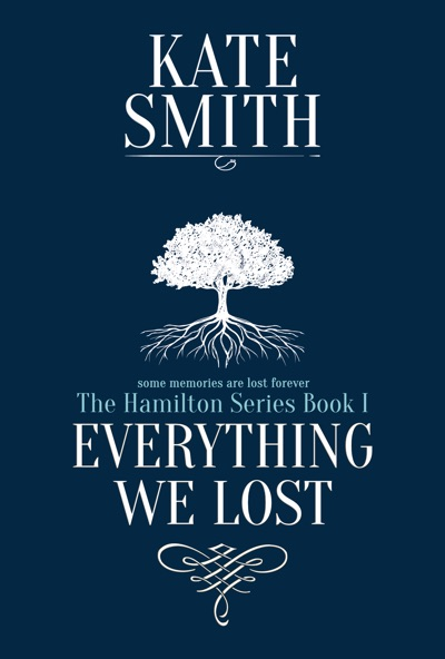Everything We Lost by Kate Smith Book Summary, Reviews and E-Book Download