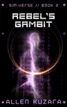 Rebel's Gambit (Sim-Verse: Book 2) book summary, reviews and downlod