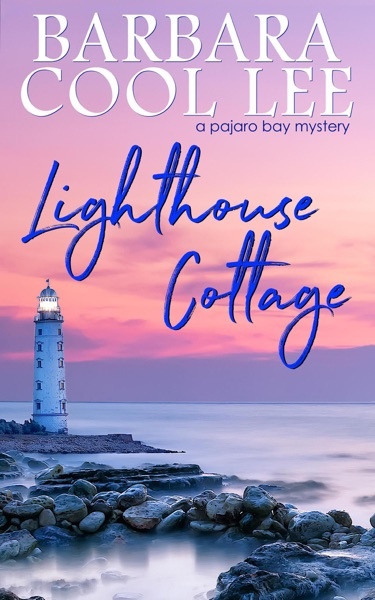Lighthouse Cottage by Barbara Cool Lee Book Summary, Reviews and E-Book Download