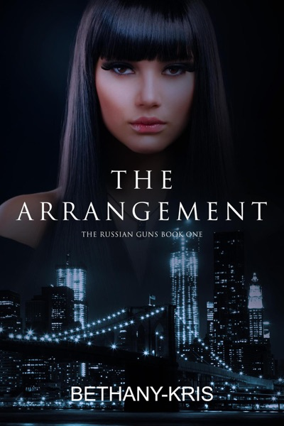 The Arrangement by Bethany-Kris Book Summary, Reviews and E-Book Download