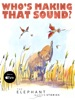 Who's Making That Sound? book image
