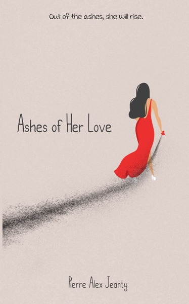 Ashes of Her Love by Pierre Alex Jeanty Book Summary, Reviews and E-Book Download