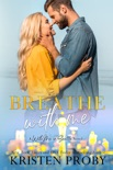 Breathe With Me book summary, reviews and downlod