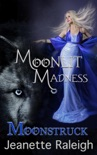 Moonstruck book summary, reviews and download