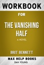 The Vanishing Half: A Novel by Brit Bennett (Max Help Workbooks)