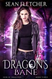Dragon's Bane (Heir of Dragons Book 3) book summary, reviews and download