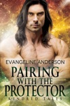 Pairing with the Protector...Book 18 in the Kindred Tales Series book summary, reviews and downlod
