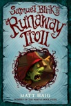 Samuel Blink and the Runaway Troll book summary, reviews and downlod