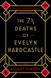 The 7 1/2 Deaths of Evelyn Hardcastle book synopsis, reviews