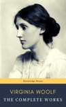 Virginia Woolf: The Complete Works book summary, reviews and download