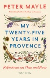 My Twenty-Five Years in Provence book summary, reviews and download