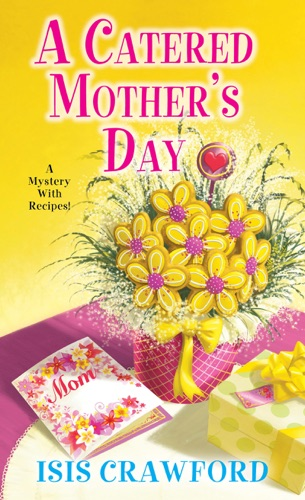 A Catered Mother's Day by Kensington Publishing Corp. book summary, reviews and downlod