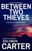 Between Two Thieves book image
