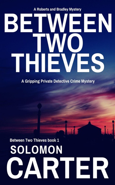 Between Two Thieves by Solomon Carter Book Summary, Reviews and E-Book Download