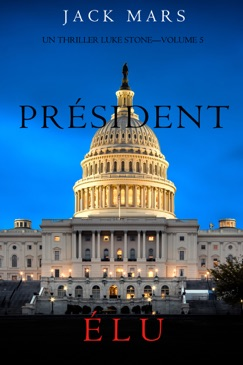 Président Élu (Un Thriller Luke Stone—Volume 5) E-Book Download