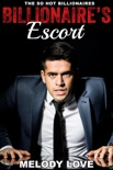 Hot Billionaire's Escort book summary, reviews and download