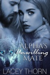 Alpha's Unwilling Mate book summary, reviews and downlod