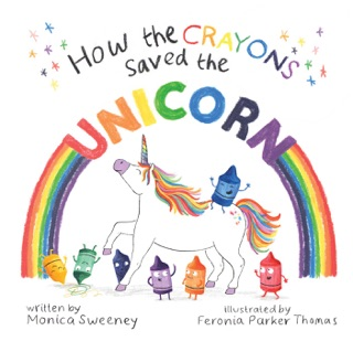 How the Crayons Saved the Unicorn by SIMON AND SCHUSTER DIGITAL SALES INC  book summary, reviews and downlod