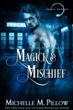 Magick and Mischief book summary, reviews and downlod
