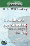 Cookbook for Murder: The Recipes From A Kayak for One book summary, reviews and download