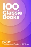 100 Greatest Classic Books of All Time IV book summary, reviews and downlod