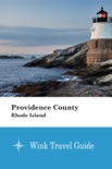 Providence County (Rhode Island) - Wink Travel Guide book summary, reviews and download