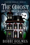 The Ghost and the Christmas Spirit book summary, reviews and download