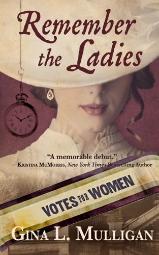 Remember the Ladies by Gina Mulligan book summary, reviews and downlod