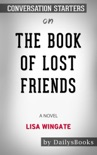 The Book of Lost Friends: A Novel by Lisa Wingate: Conversation Starters book summary, reviews and downlod
