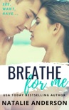Breathe for Me (Be for Me: Xander) book summary, reviews and download