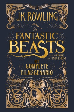 Fantastic Beasts and Where to Find Them: het complete filmscenario E-Book Download