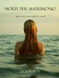 Morte Per Matrimonio (Libro #3 della serie Omicidi ai Caraibi) book summary, reviews and downlod