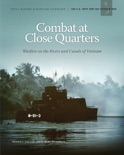 Combat at Close Quarters: Warfare on the Rivers and Canals of Vietnam book summary, reviews and download