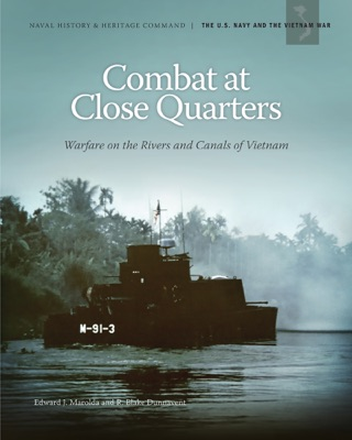 Combat at Close Quarters: Warfare on the Rivers and Canals of Vietnam by United States Government Printing Office book summary, reviews and downlod