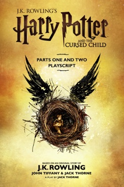 Harry Potter and the Cursed Child - Parts One and Two: The Official Playscript of the Original West End Production E-Book Download