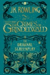 Fantastic Beasts: The Crimes of Grindelwald - The Original Screenplay book summary, reviews and downlod